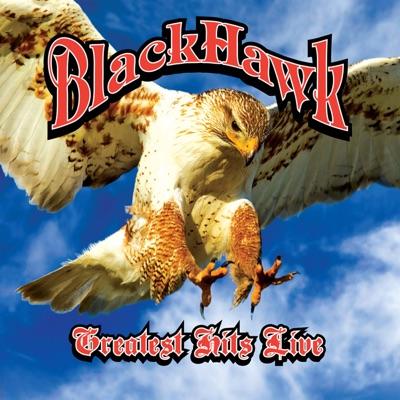 Greatest Hits Live - Blackhawk