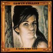 Edwyn Collins - A Girl Like You