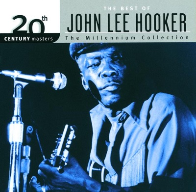 20th Century Masters - The Millennium Collection: The Best of John Lee Hooker - John Lee Hooker album
