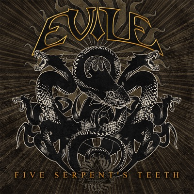 Five Serpent's Teeth - Evile