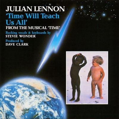 """Time Will Teach Us All (From the Musical """"Time"""") [feat. Stevie Wonder] [Remastered] - Single - Julian Lennon"""