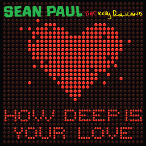 Sean Paul - How Deep Is Your Love feat. Kelly Rowland