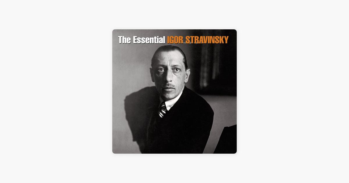 Essential igor stravinsky by various artists on apple music essential igor stravinsky by various artists on apple music m4hsunfo