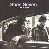 Shed Seven by Chasing Rainbows