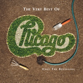 ‎The Very Best of Chicago: Only the Beginning by Chicago