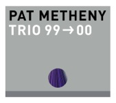 Pat Metheny Trio - (Go) Get It
