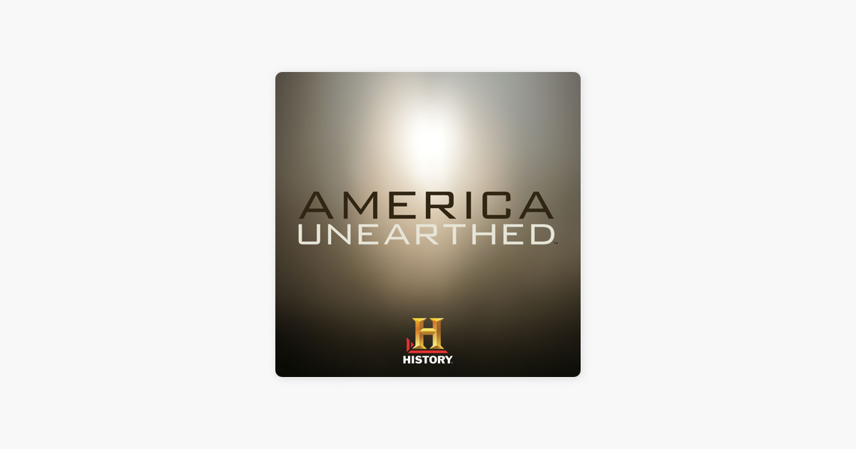 America Unearthed Season 1 On Itunes