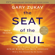 Gary Zukav - The Seat of the Soul: 25th Anniversary Edition (Unabridged)