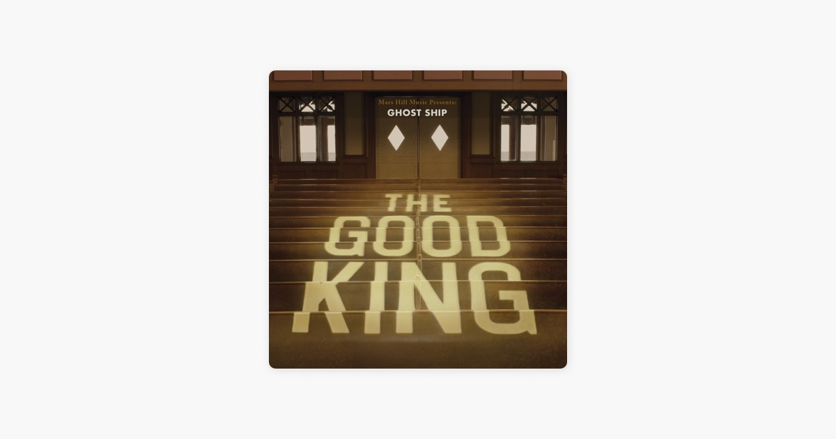 The good king by ghost ship on apple music the good king by ghost ship on apple music stopboris Gallery