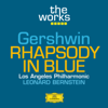 The Works - Gershwin: Rhapsody in Blue - Leonard Bernstein & Los Angeles Philharmonic