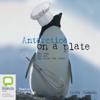 Alexa Thomson - Antarctica on a Plate (Unabridged)  artwork