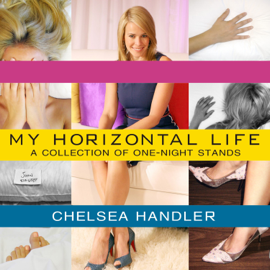 My Horizontal Life: A Collection of One-Night Stands (Unabridged) audiobook