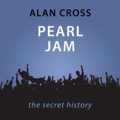 Pearl Jam: The Alan Cross Guide (Unabridged)