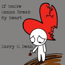 If You're Gonna Break My Heart - Single de Larry O  Dean
