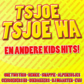 Tsjoe Tsjoe Wa En Andere Kids Hits