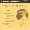 Arias from Faust, La bohème, Dinorah, Carmen, Turandot, Semiramide, Lakmé - Anna Moffo, Rome Opera Orchestra & Tullio Serafin