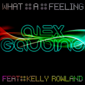 [Download] What a Feeling (I'm Still In Love Club Mix) [feat. Kelly Rowland] MP3