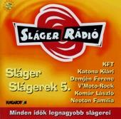 Sláger Rádió: Sláger Slágerek 5. (Hungaroton Classics)