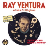 Ray Ventura - Tout va très bien Madâme la Marquise