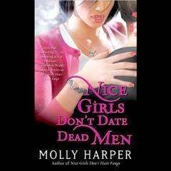 Nice Girls Don't Date Dead Men: Half-Moon Hollow, Book 2 (Unabridged)