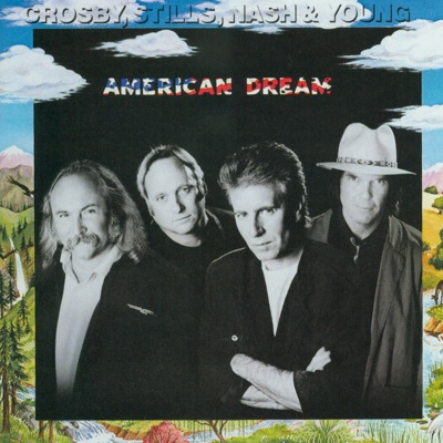 American Dream - Crosby, Stills, Nash & Young