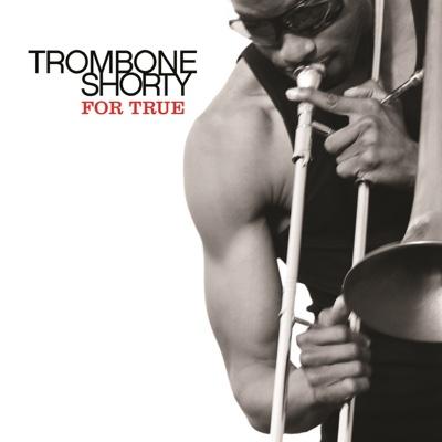 For True - Trombone Shorty album