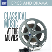 Classical Music At the Movies: Epics and Drama