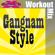 Gangnam Style (Dynamix Extended Workout Mix) - DMAN