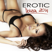 Erotic Ibiza 2014 Kamasutra Café Bar Music Club - Chill Lounge Sexy Music, Chillax Background Music for Intimacy, Sexy Night, Love and Sex, Smooth and Healing Erotic Music, Beach House Music