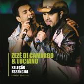 Seleção Essencial: Zezé Di Camargo & Luciano - Grandes Sucessos