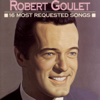 Robert Goulet: 16 Most Requested Songs - Robert Goulet