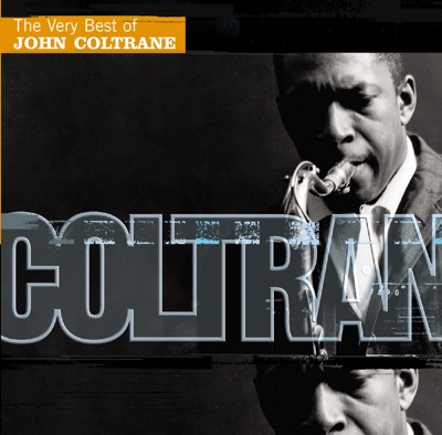 The Very Best of John Coltrane - John Coltrane album