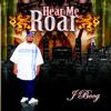 Hear Me Roar - J Boog