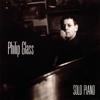 Glass: Solo Piano - Philip Glass