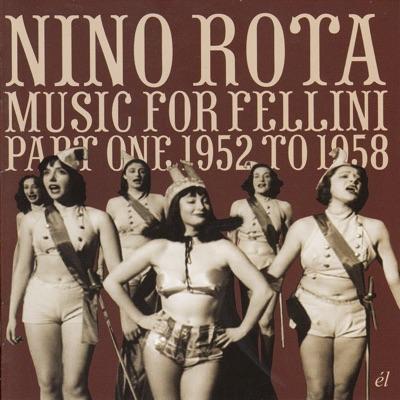 Music for Fellini, Vol. 1: 1952-58 - Nino Rota