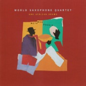 World Saxophone Quartet - Love Like Sisters