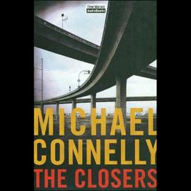The Closers: Harry Bosch Series, Book 11 (Unabridged) audiobook