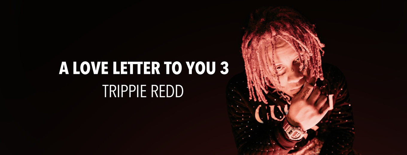 A Love Letter to You 3 by Trippie Redd