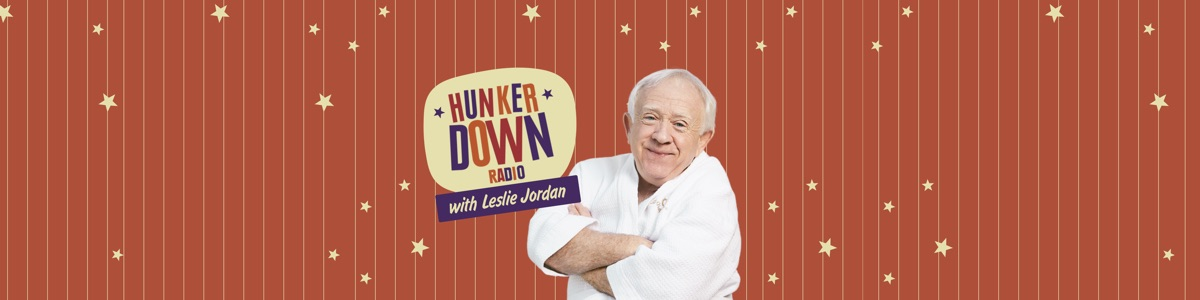 Hunker Down Radio with Leslie Jordan