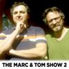 The Marc and Tom Show 2 - Marc Maron & Tom Scharpling