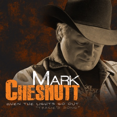 When the Lights Go Out (Tracie's Song) - Single - Mark Chesnutt