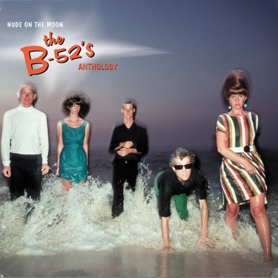 Nude On the Moon - The B-52's Anthology - The B-52's