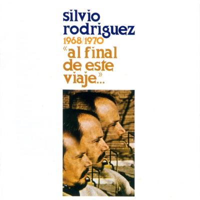 Al Final de Este Viaje... - Silvio Rodríguez
