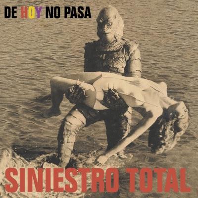 De Hoy No Pasa - Siniestro Total
