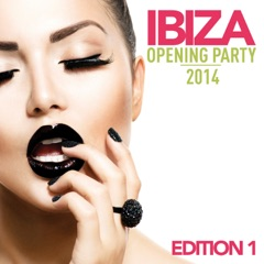 Ibiza Opening Party 2014 (Edition 1)