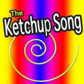The Ketchup Song  Ketchup Song - Ketchup Song