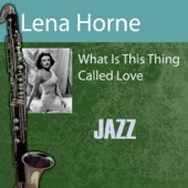 Lena Horne - What Is This Thing Called Love