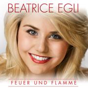 Feuer und Flamme - Beatrice Egli - Beatrice Egli