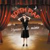 Édith Piaf - Best of Edith Piaf - Hymne à la môme (Remasterisé en 2012) illustration