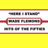 Wade Flemons - Here I Stand